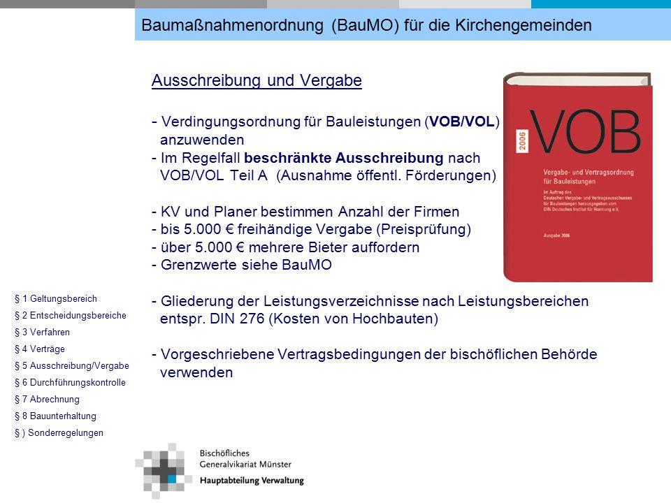 Ausschreibung und Vergabe - Verdingungsordnung für Bauleistungen (VOB/VOL) anzuwenden - Im Regelfall beschränkte Ausschreibung nach VOB/VOL Teil A (Ausnahme öffentl.