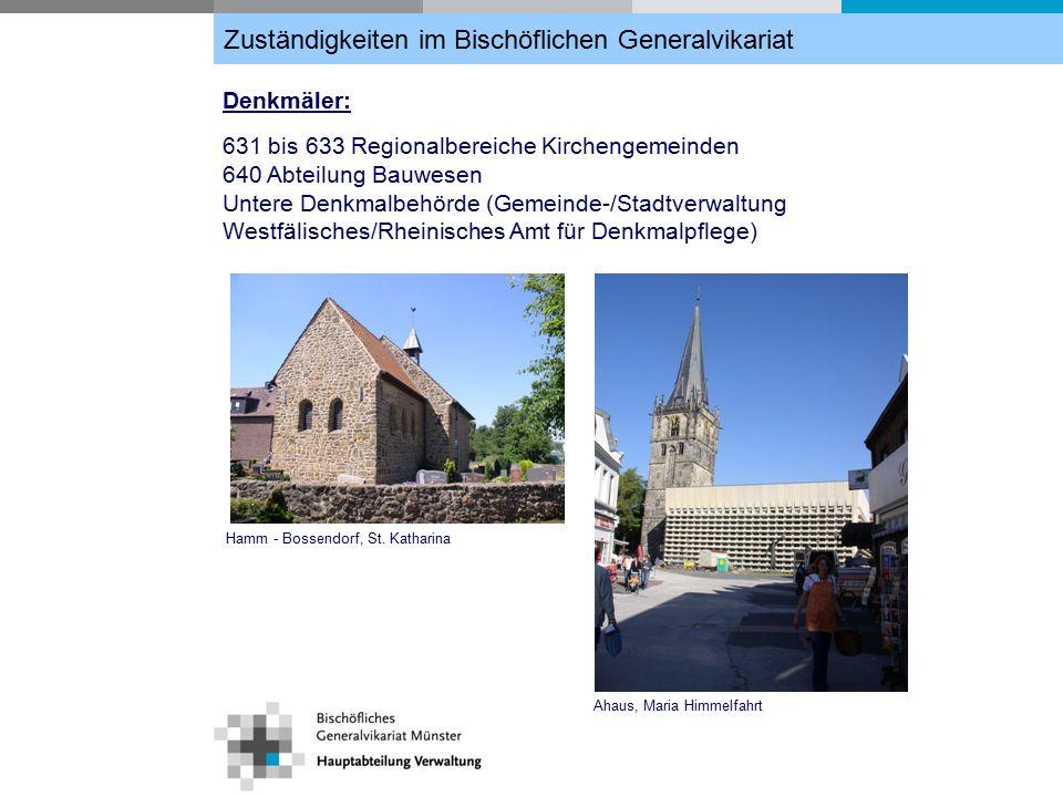 Denkmäler: 631 bis 633 Regionalbereiche Kirchengemeinden 640 Abteilung Bauwesen Untere Denkmalbehörde (Gemeinde-/Stadtverwaltung Westfälisches/Rheinisches Amt für Denkmalpflege) Hamm - Bossendorf, St.