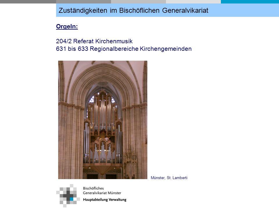 Orgeln: 204/2 Referat Kirchenmusik 631 bis 633 Regionalbereiche Kirchengemeinden Münster, St.
