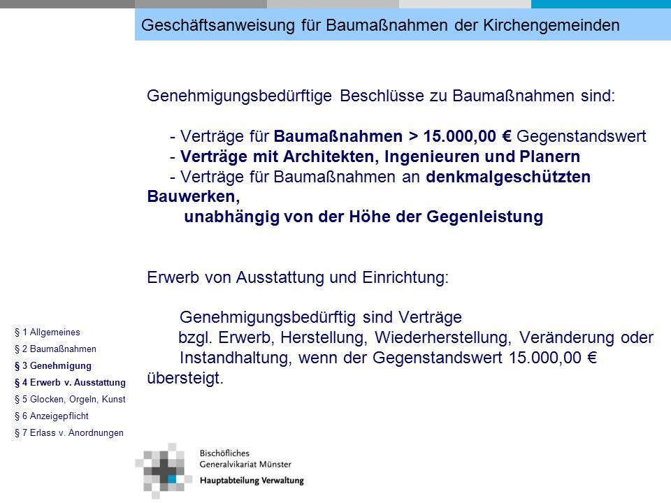 Glocken, Orgeln und Kunstwerke: Genehmigungsbedürftig sind Verträge bzgl.