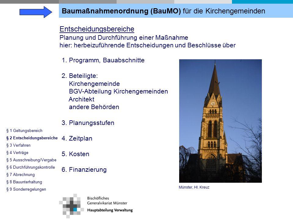 Baumaßnahmenordnung (BauMO) für die Kirchengemeinden § 1 Geltungsbereich § 2 Entscheidungsbereiche § 3 Verfahren § 4 Verträge § 5 Ausschreibung/Vergabe § 6 Durchführungskontrolle § 7 Abrechnung § 8 Bauunterhaltung § 9 Sonderregelungen 1.