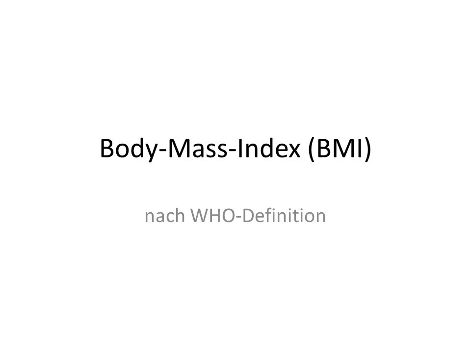 Body-Mass-Index (BMI) nach WHO-Definition