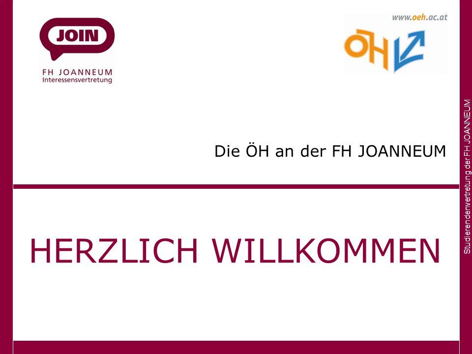 Studierendenvertretung der FH JOANNEUM Die ÖH an der FH JOANNEUM HERZLICH WILLKOMMEN