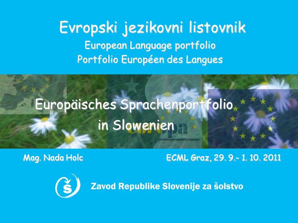 Evropski jezikovni listovnik European Language portfolio Portfolio Européen des Langues ECML Graz, 29.