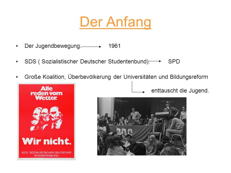 Der Anfang Der Jugendbewegung. 1961 SDS ( Sozialistischer Deutscher Studentenbund). SPD Große Koalition, Überbevölkerung der Universitäten und Bildung