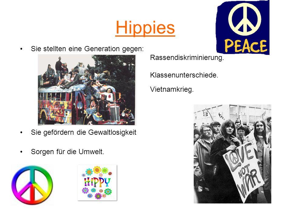 Hippies Sie stellten eine Generation gegen: Rassendiskriminierung. Klassenunterschiede. Vietnamkrieg. Sie gefördern die Gewaltlosigkeit Sorgen für die