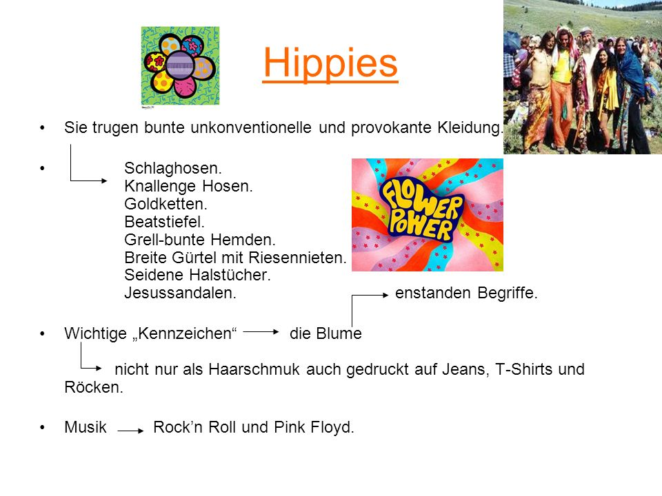 Hippies Sie trugen bunte unkonventionelle und provokante Kleidung. Schlaghosen. Knallenge Hosen. Goldketten. Beatstiefel. Grell-bunte Hemden. Breite G