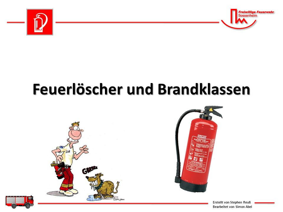 Feuerlöscher und Brandklassen Erstellt von Stephen Reuß Bearbeitet von Simon Abel