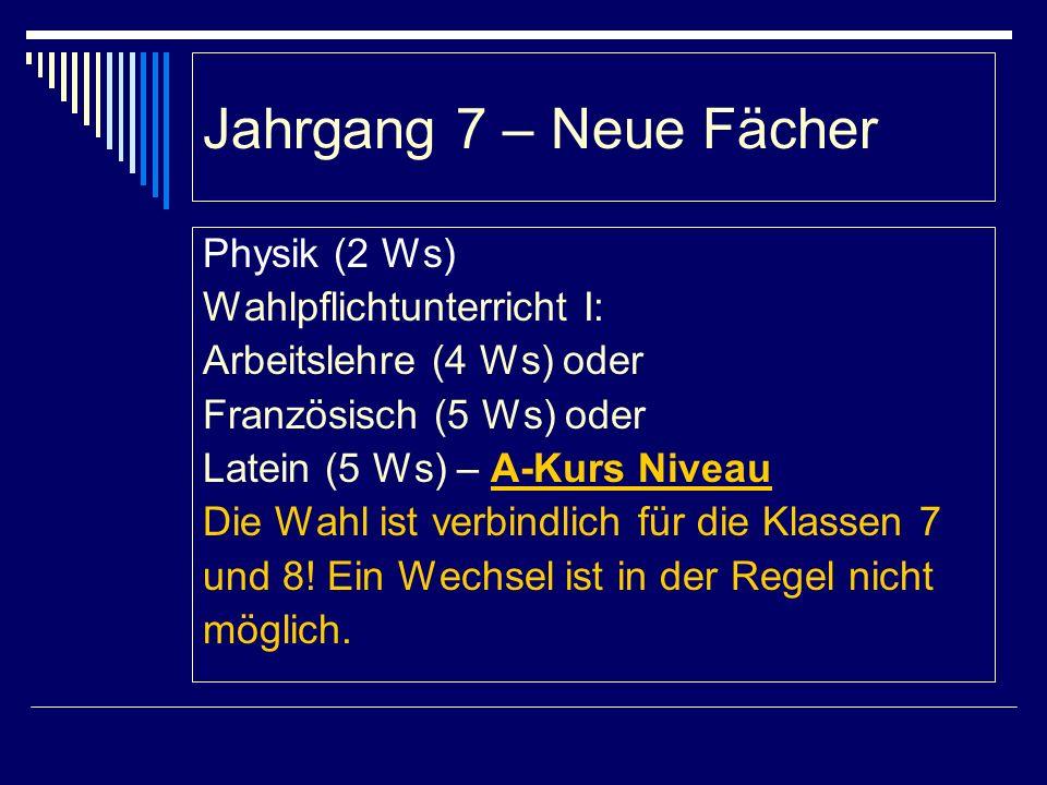 Jahrgang 8 - Veränderungen - Biologie entfällt - Neues Fach: Chemie (2 Ws) - Deutsch wird in E und G Kurse eingeteilt - Französisch wird in A und B Kurse eingeteilt.