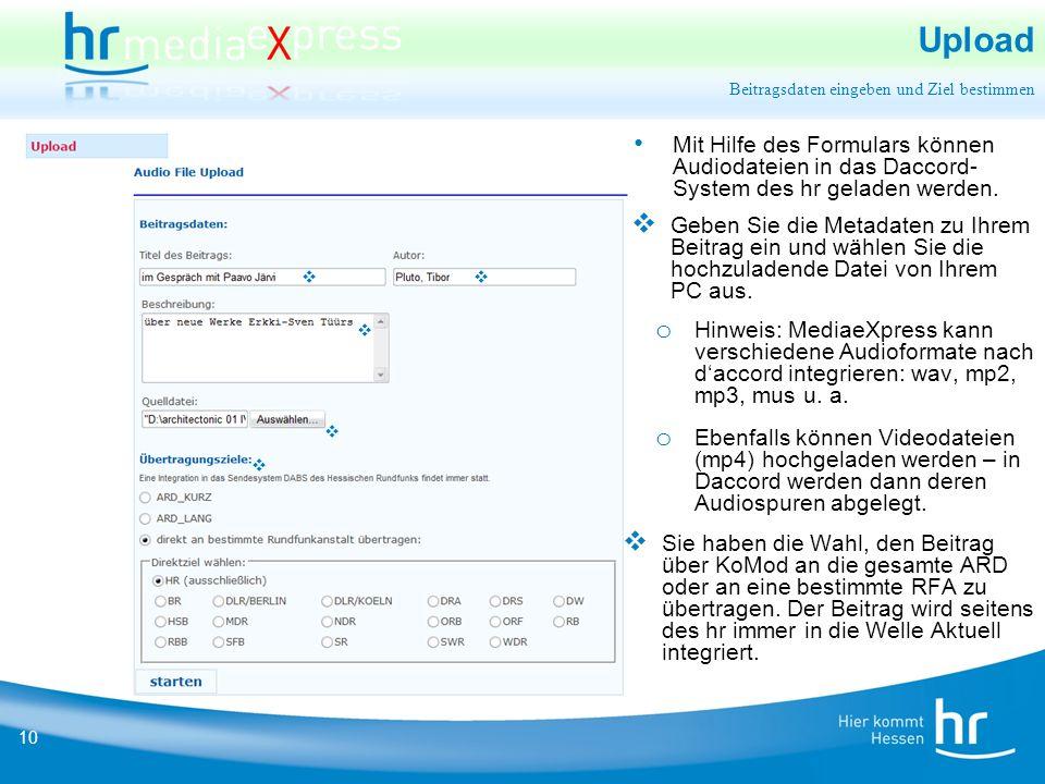 10 Upload  Geben Sie die Metadaten zu Ihrem Beitrag ein und wählen Sie die hochzuladende Datei von Ihrem PC aus.