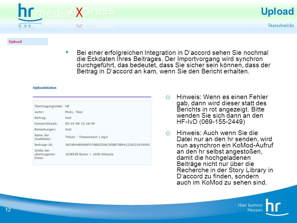 12 Upload Statusbericht o Hinweis: Wenn es einen Fehler gab, dann wird dieser statt des Berichts in rot angezeigt.