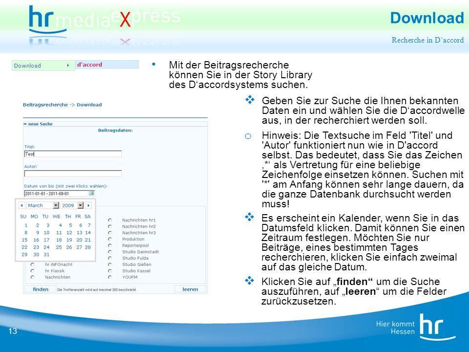 13 Download  Geben Sie zur Suche die Ihnen bekannten Daten ein und wählen Sie die D'accordwelle aus, in der recherchiert werden soll.
