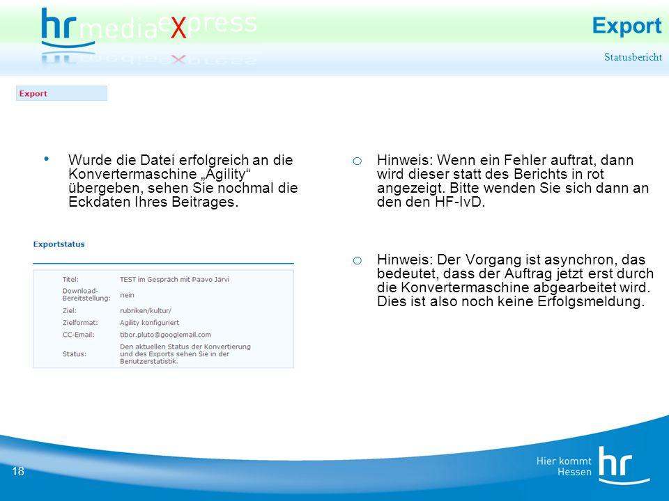 18 Export Statusbericht o Hinweis: Wenn ein Fehler auftrat, dann wird dieser statt des Berichts in rot angezeigt.