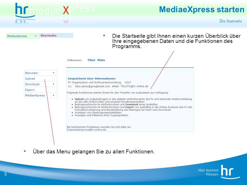 5 MediaeXpress starten Die Startseite gibt Ihnen einen kurzen Überblick über Ihre eingegebenen Daten und die Funktionen des Programms.