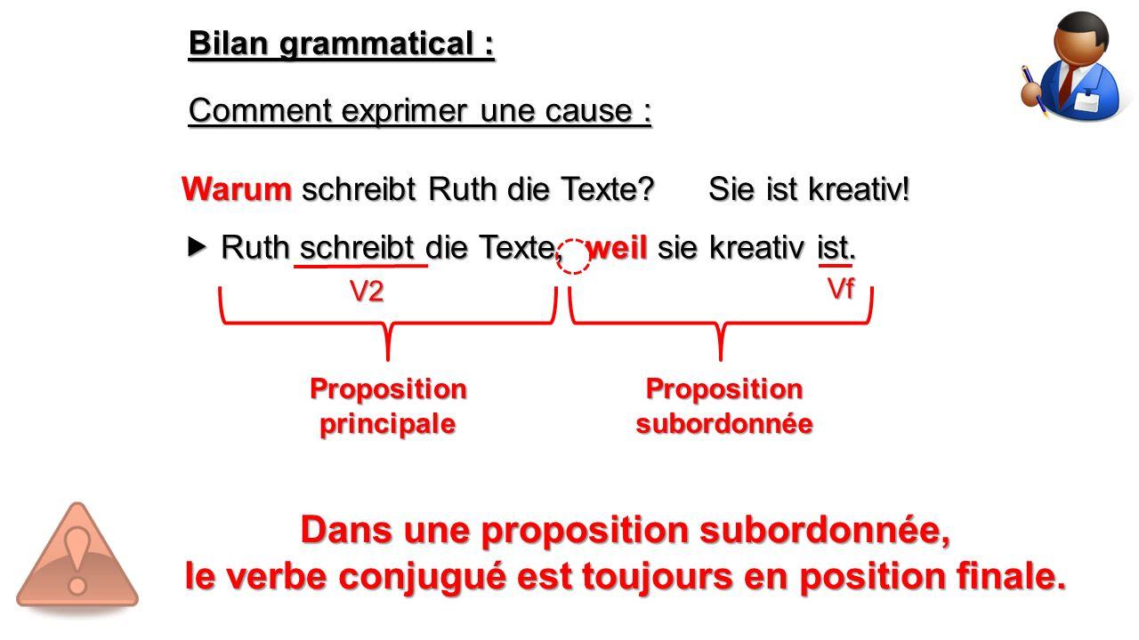 Bilan grammatical : Comment exprimer une cause : Warum schreibt Ruth die Texte.