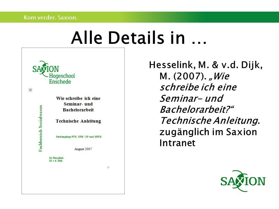 """Kom verder. Saxion. Alle Details in … Hesselink, M. & v.d. Dijk, M. (2007). """"Wie schreibe ich eine Seminar- und Bachelorarbeit?"""" Technische Anleitung."""