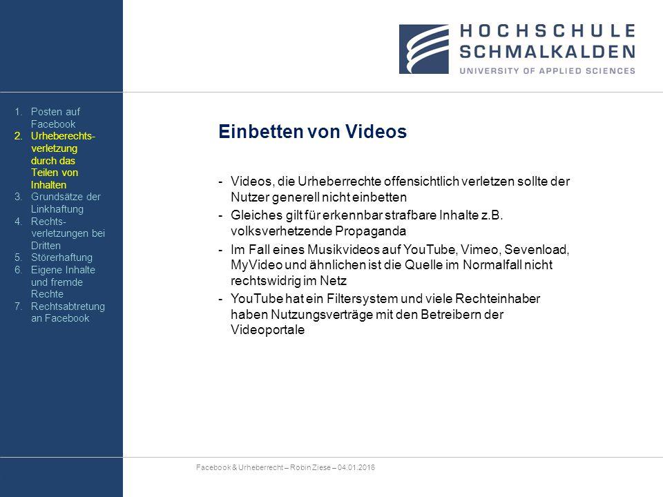 Einbetten von Videos -Videos, die Urheberrechte offensichtlich verletzen sollte der Nutzer generell nicht einbetten -Gleiches gilt für erkennbar straf