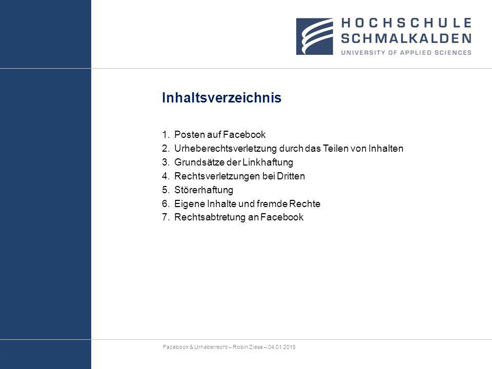 Inhaltsverzeichnis 1.Posten auf Facebook 2.Urheberechtsverletzung durch das Teilen von Inhalten 3.Grundsätze der Linkhaftung 4.Rechtsverletzungen bei