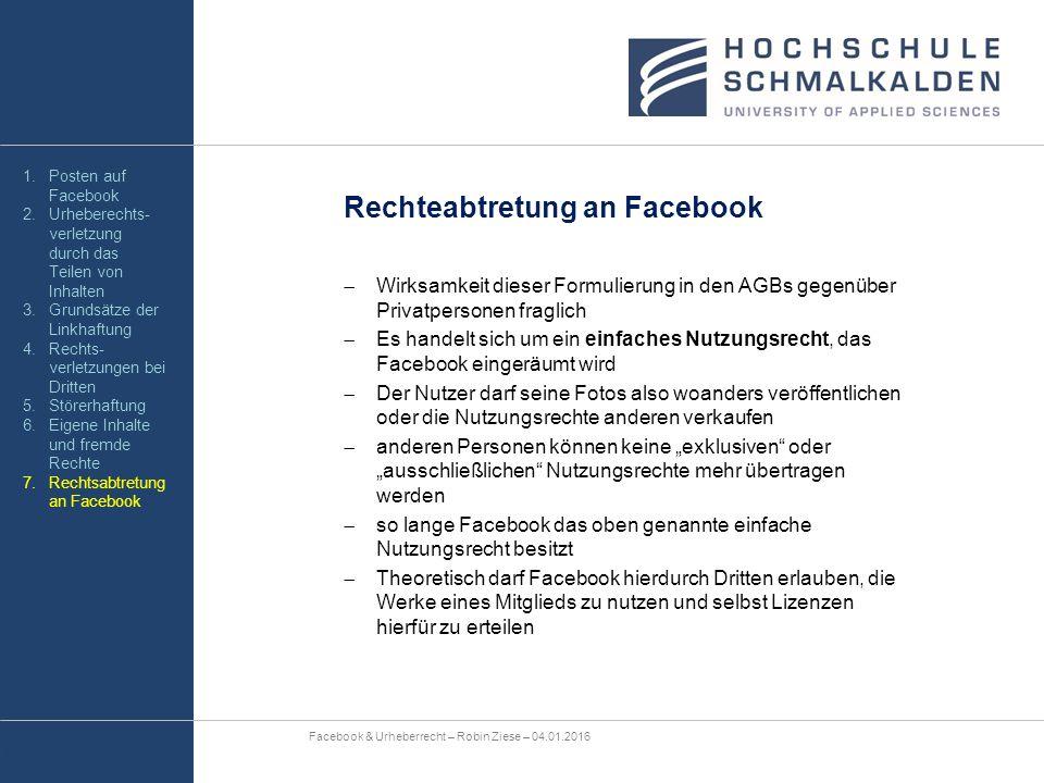 Rechteabtretung an Facebook  Wirksamkeit dieser Formulierung in den AGBs gegenüber Privatpersonen fraglich  Es handelt sich um ein einfaches Nutzung