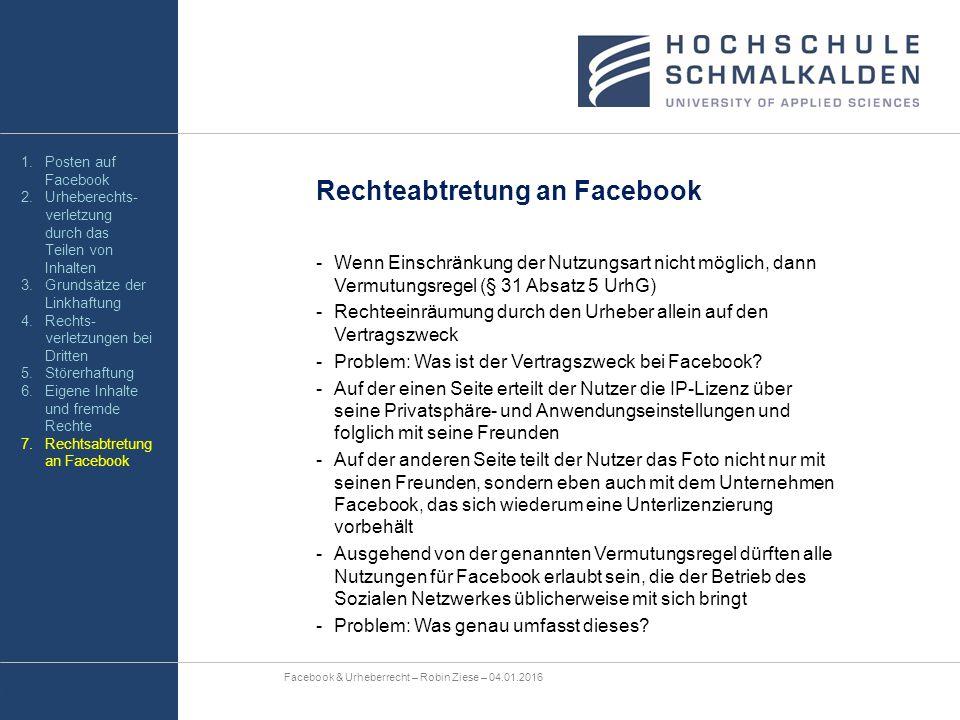 Rechteabtretung an Facebook -Wenn Einschränkung der Nutzungsart nicht möglich, dann Vermutungsregel (§ 31 Absatz 5 UrhG) -Rechteeinräumung durch den U