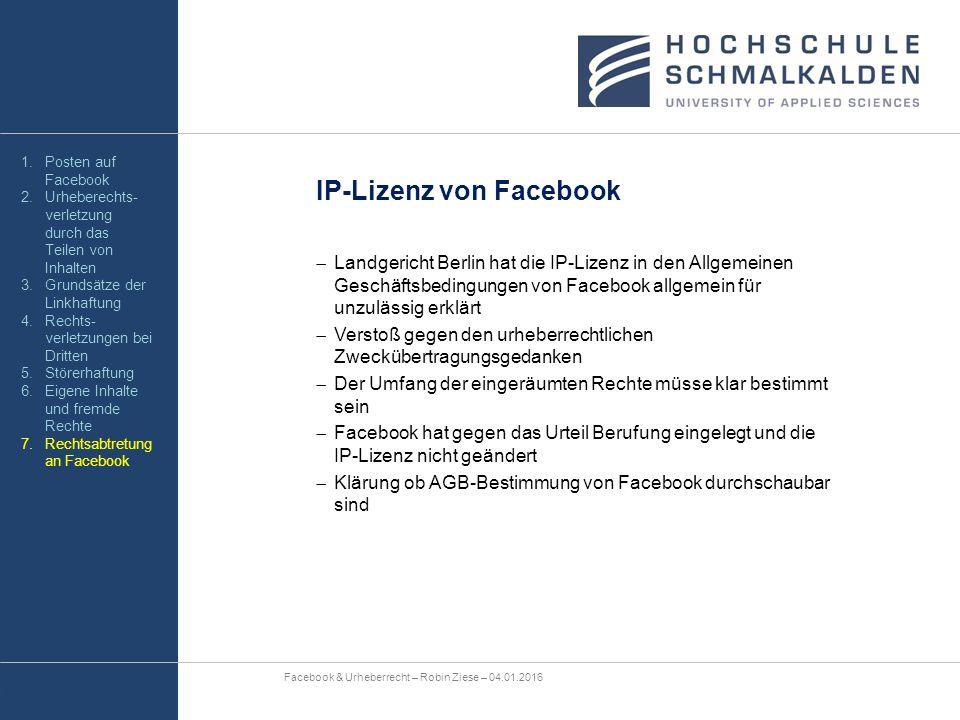 IP-Lizenz von Facebook  Landgericht Berlin hat die IP-Lizenz in den Allgemeinen Geschäftsbedingungen von Facebook allgemein für unzulässig erklärt 