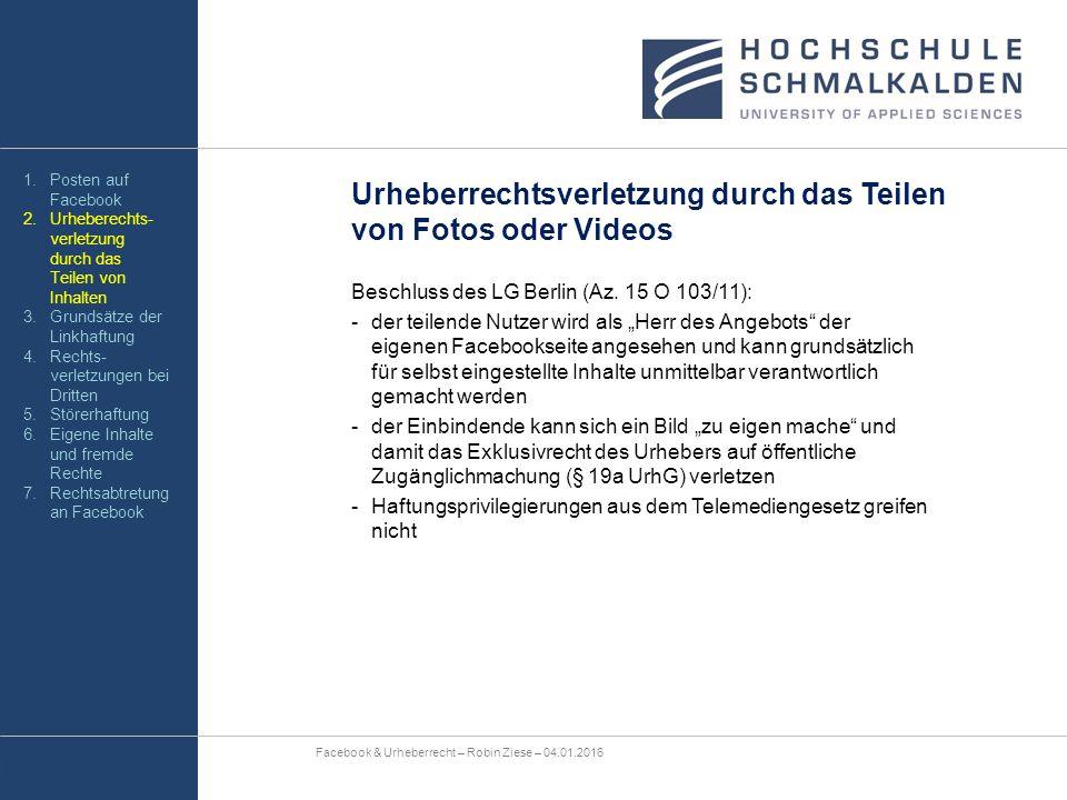 """Urheberrechtsverletzung durch das Teilen von Fotos oder Videos Beschluss des LG Berlin (Az. 15 O 103/11): -der teilende Nutzer wird als """"Herr des Ange"""
