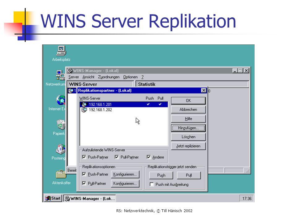 RS: Netzwerktechnik, © Till Hänisch 2002 WINS Server Replikation