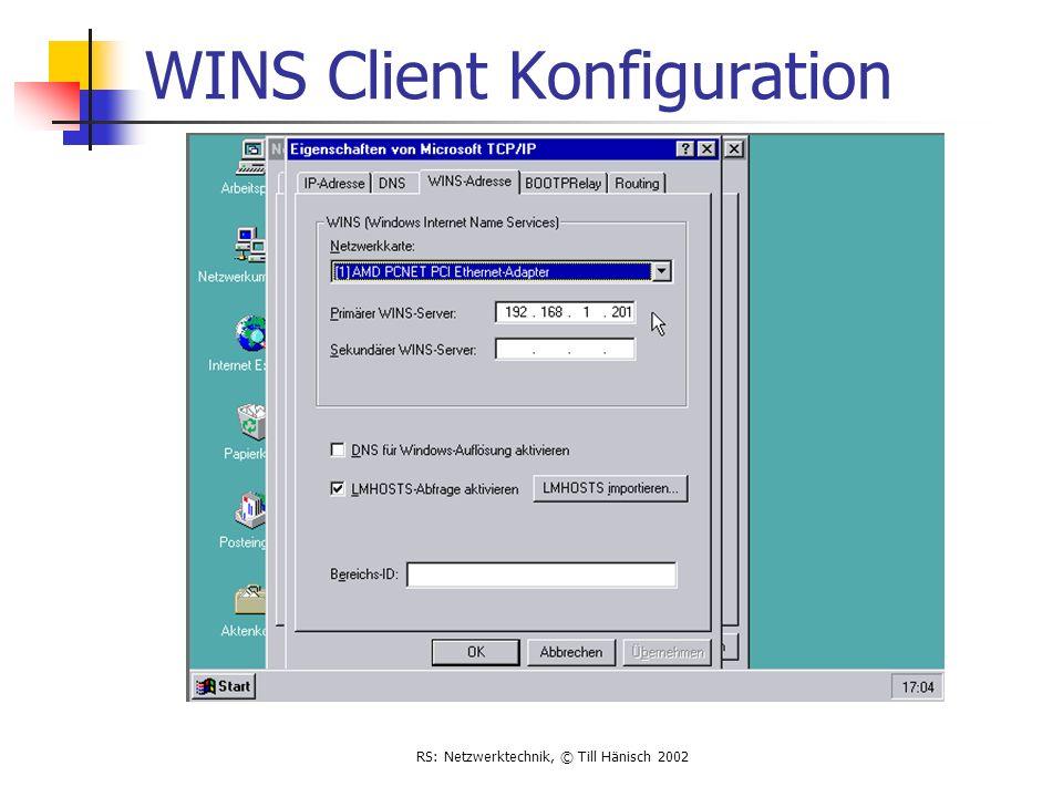 RS: Netzwerktechnik, © Till Hänisch 2002 WINS Client Konfiguration