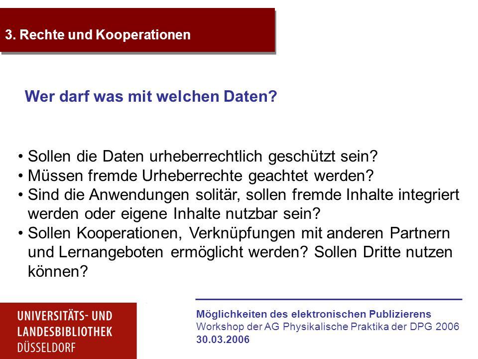 Möglichkeiten des elektronischen Publizierens Workshop der AG Physikalische Praktika der DPG 2006 30.03.2006 3.