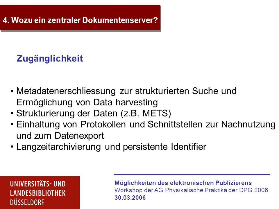 Möglichkeiten des elektronischen Publizierens Workshop der AG Physikalische Praktika der DPG 2006 30.03.2006 4. Wozu ein zentraler Dokumentenserver? Z