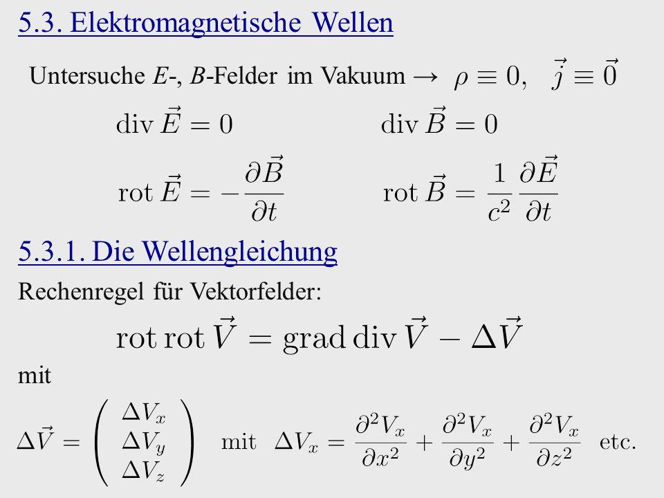 5.3. Elektromagnetische Wellen 5.3.1.