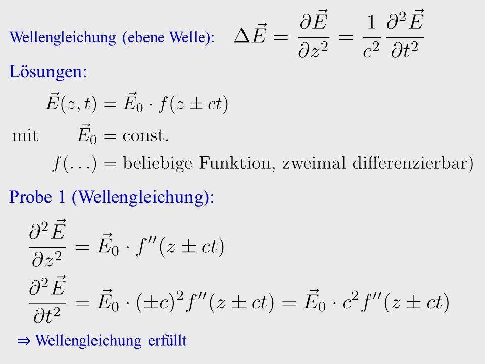 Wellengleichung (ebene Welle): Lösungen: Probe 1 (Wellengleichung): ⇒ Wellengleichung erfüllt