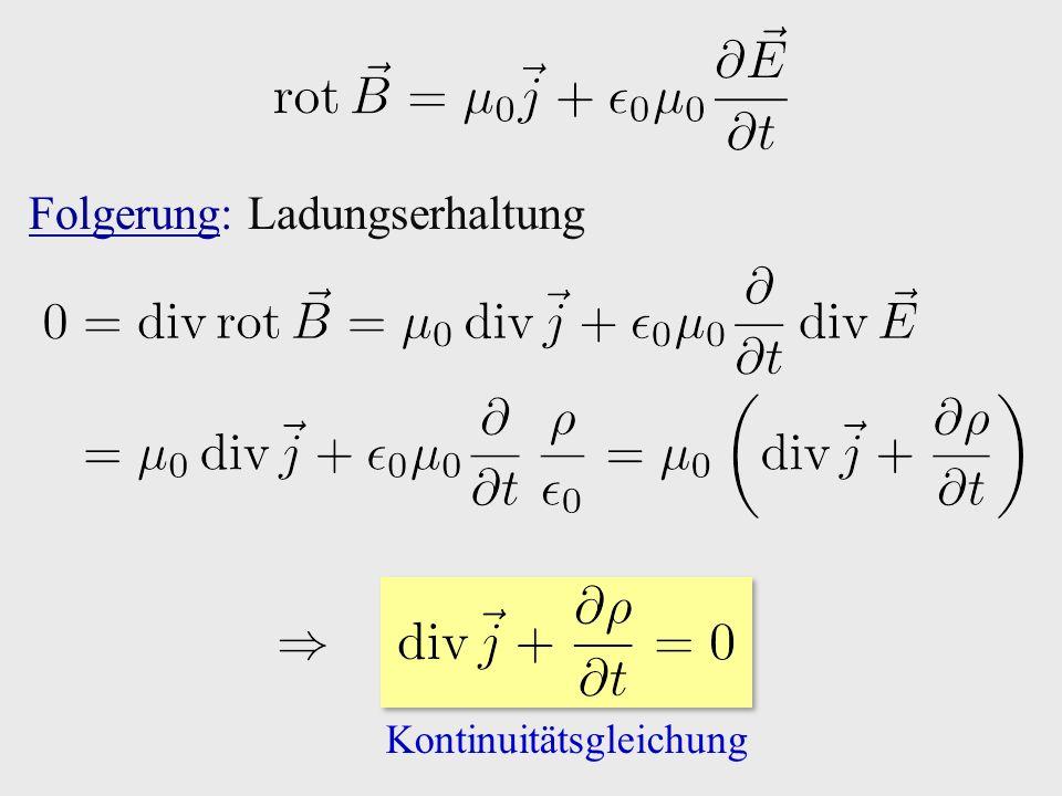 Folgerung: Ladungserhaltung Kontinuitätsgleichung