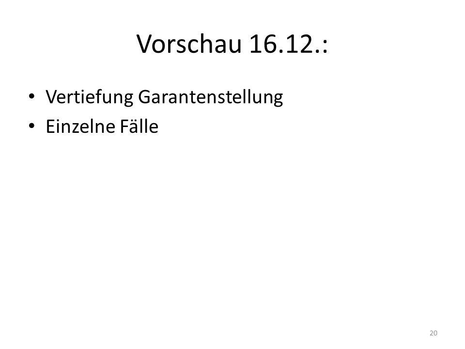 Vorschau 16.12.: Vertiefung Garantenstellung Einzelne Fälle 20