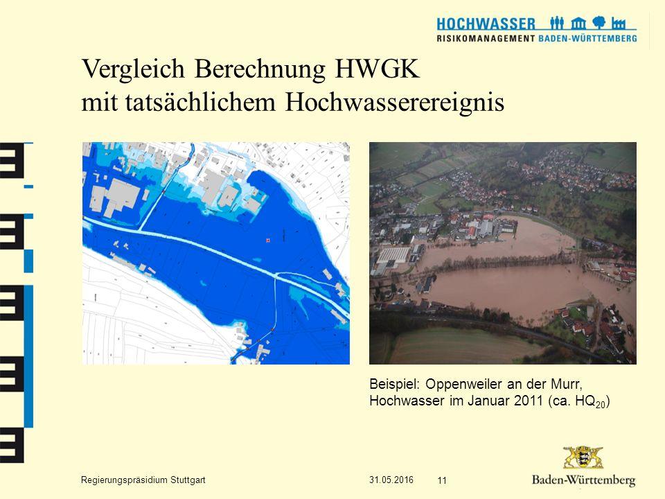Regierungspräsidium Stuttgart 31.05.2016 11 Vergleich Berechnung HWGK mit tatsächlichem Hochwasserereignis Beispiel: Oppenweiler an der Murr, Hochwasser im Januar 2011 (ca.