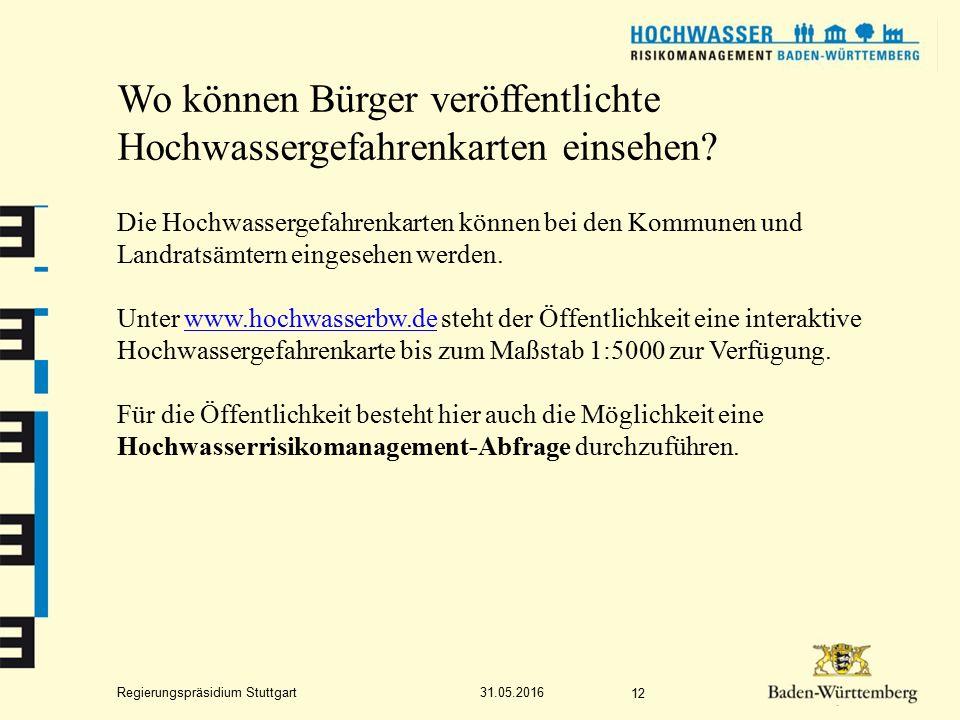 Regierungspräsidium Stuttgart Wo können Bürger veröffentlichte Hochwassergefahrenkarten einsehen.