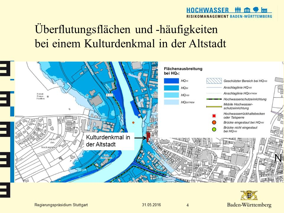 Regierungspräsidium Stuttgart Überflutungsflächen und -häufigkeiten bei einem Kulturdenkmal in der Altstadt 31.05.2016 4 Kulturdenkmal in der Altstadt
