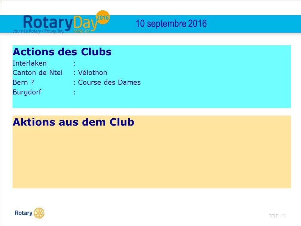 TITLE | 11 10 septembre 2016 Actions des Clubs Interlaken : Canton de Ntel : Vélothon Bern ? : Course des Dames Burgdorf: Aktions aus dem Club