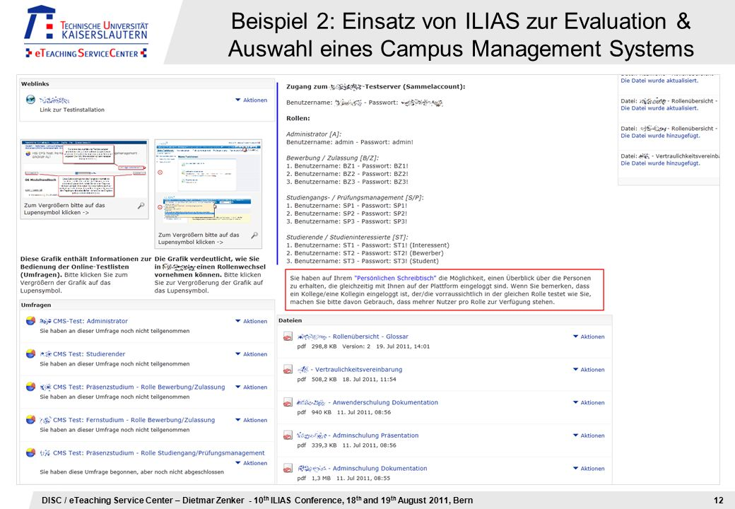 DISC / eTeaching Service Center – Dietmar Zenker - 10 th ILIAS Conference, 18 th and 19 th August 2011, Bern Beispiel 2: Einsatz von ILIAS zur Evaluat