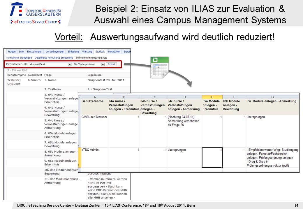 DISC / eTeaching Service Center – Dietmar Zenker - 10 th ILIAS Conference, 18 th and 19 th August 2011, Bern Vielen Dank für Ihre Aufmerksamkeit.