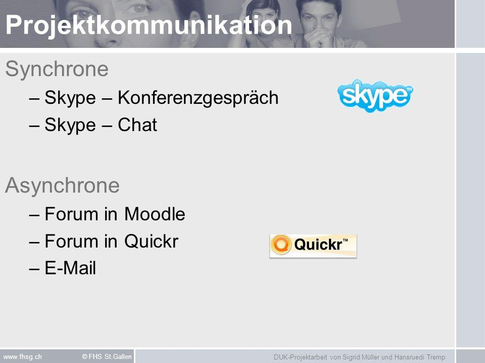 DUK-Projektarbeit von Sigrid Müller und Hansruedi Tremp www.fhsg.ch © FHS St.Gallen Elaborierter Vorgehensprozess 1.