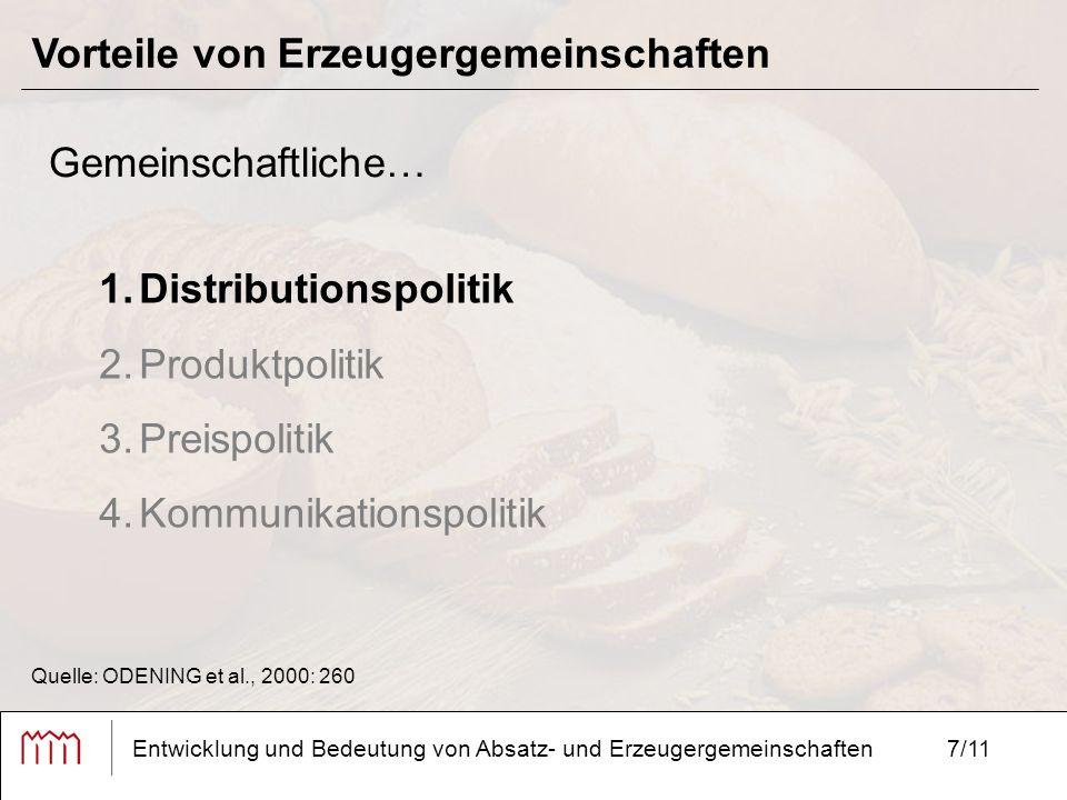 7/11 Vorteile von Erzeugergemeinschaften Entwicklung und Bedeutung von Absatz- und Erzeugergemeinschaften Gemeinschaftliche… 1.Distributionspolitik 2.
