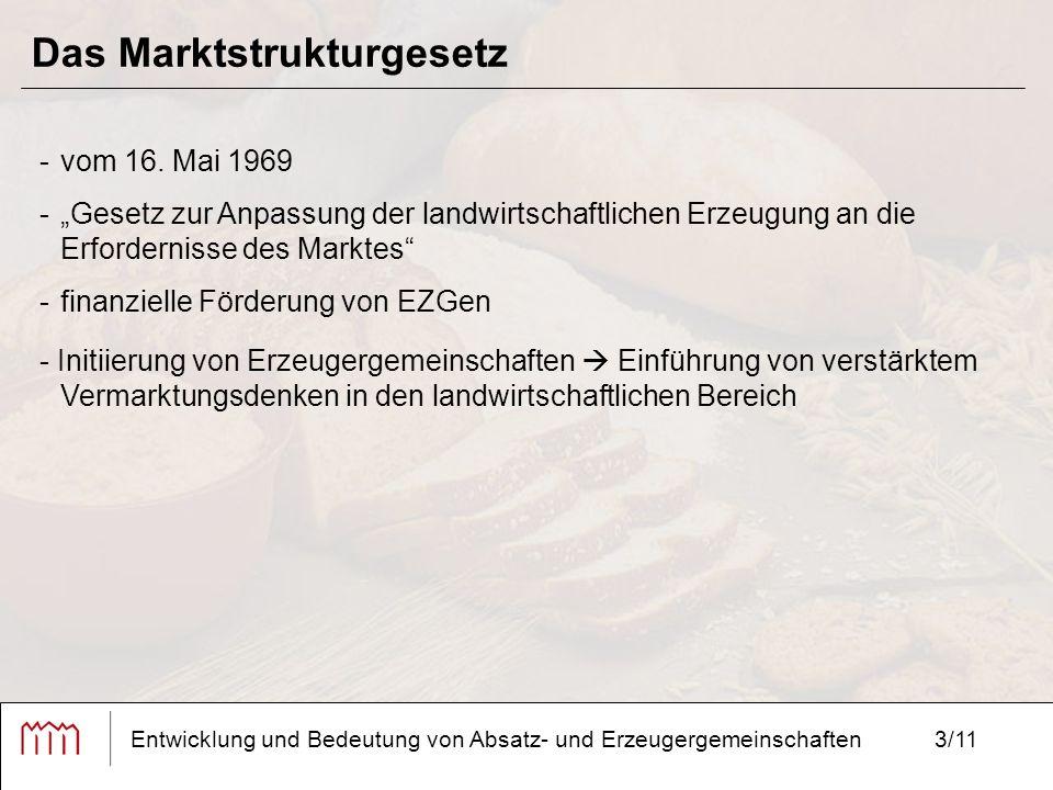 """3/11 Das Marktstrukturgesetz Entwicklung und Bedeutung von Absatz- und Erzeugergemeinschaften -vom 16. Mai 1969 -""""Gesetz zur Anpassung der landwirtsch"""