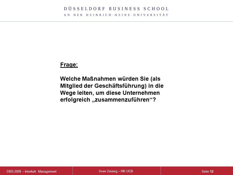DBS 2008 – Interkult. Management Sven Zeising – HR UCB Seite 12 Frage: Welche Maßnahmen würden Sie (als Mitglied der Geschäftsführung) in die Wege lei