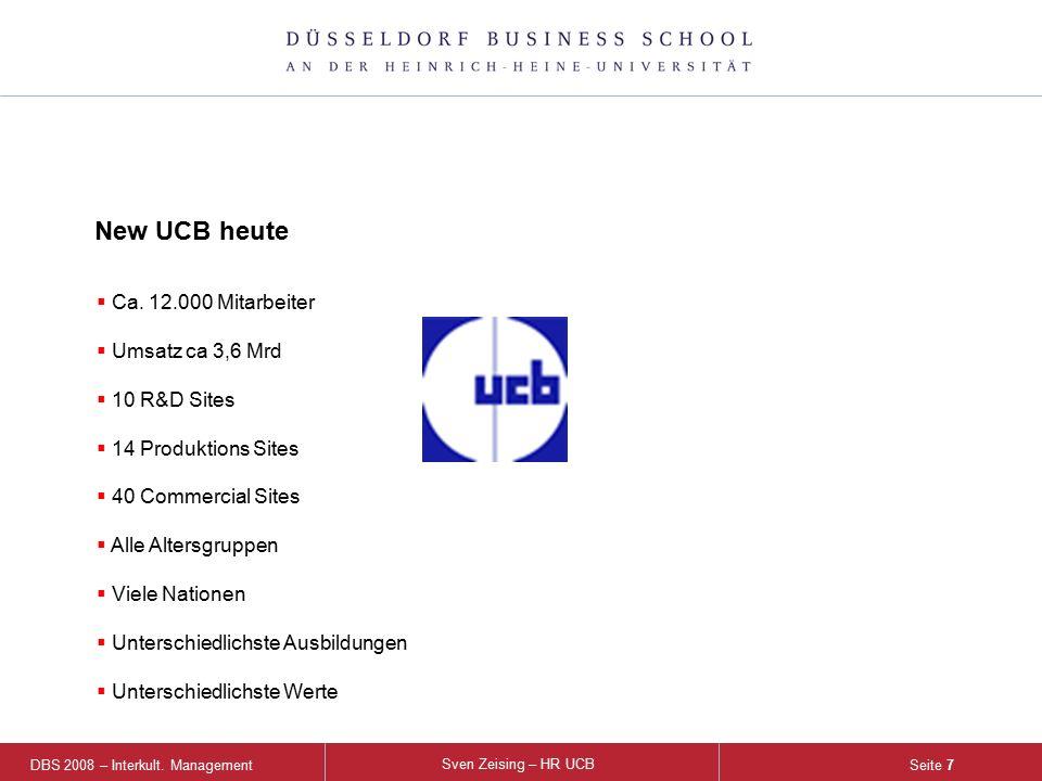 DBS 2008 – Interkult. Management Sven Zeising – HR UCB Seite 7  Ca. 12.000 Mitarbeiter  Umsatz ca 3,6 Mrd  10 R&D Sites  14 Produktions Sites  40