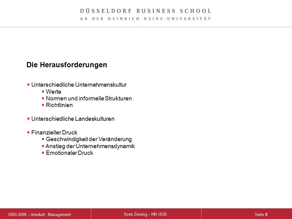 DBS 2008 – Interkult. Management Sven Zeising – HR UCB Seite 8  Unterschiedliche Unternehmenskultur  Werte  Normen und informelle Strukturen  Rich