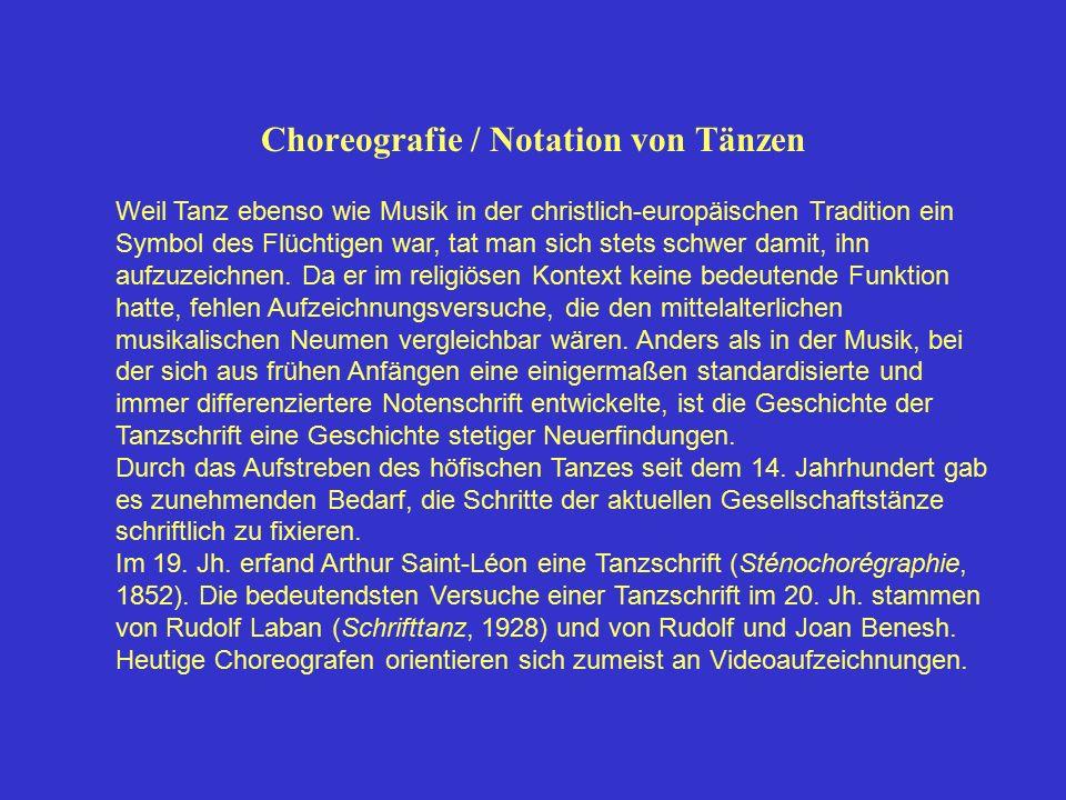 Choreografie / Notation von Tänzen Weil Tanz ebenso wie Musik in der christlich-europäischen Tradition ein Symbol des Flüchtigen war, tat man sich ste