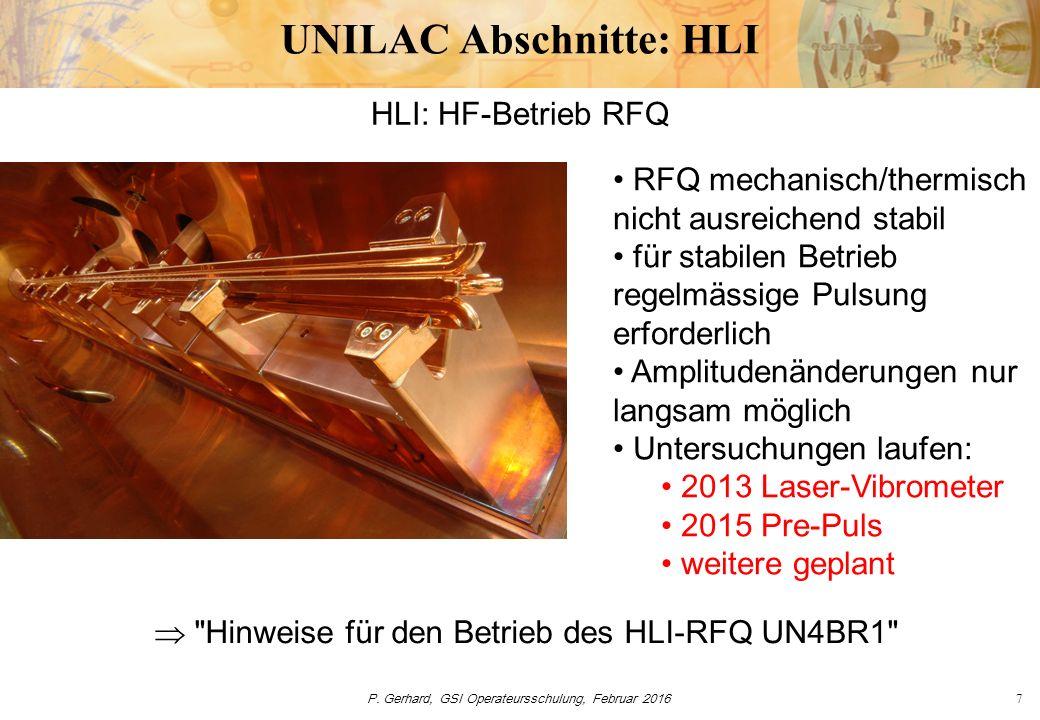 P. Gerhard, GSI Operateursschulung, Februar 20167 UNILAC Abschnitte: HLI HLI: HF-Betrieb RFQ 