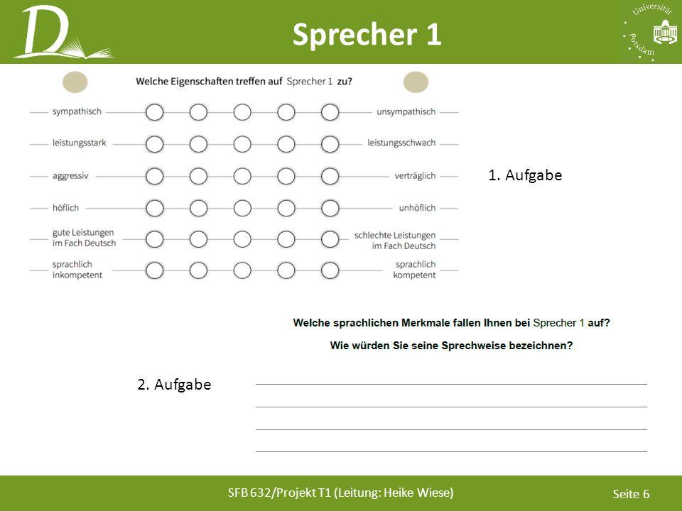 Seite 7 www.deutsch-ist-vielseitig.de 1.1 Sprecher 2Sprecher 3 Telefonat mit einem Freund Sprecher 1 Seite 7 SFB 632/Projekt T1 (Leitung: Heike Wiese) Typen Erkennen