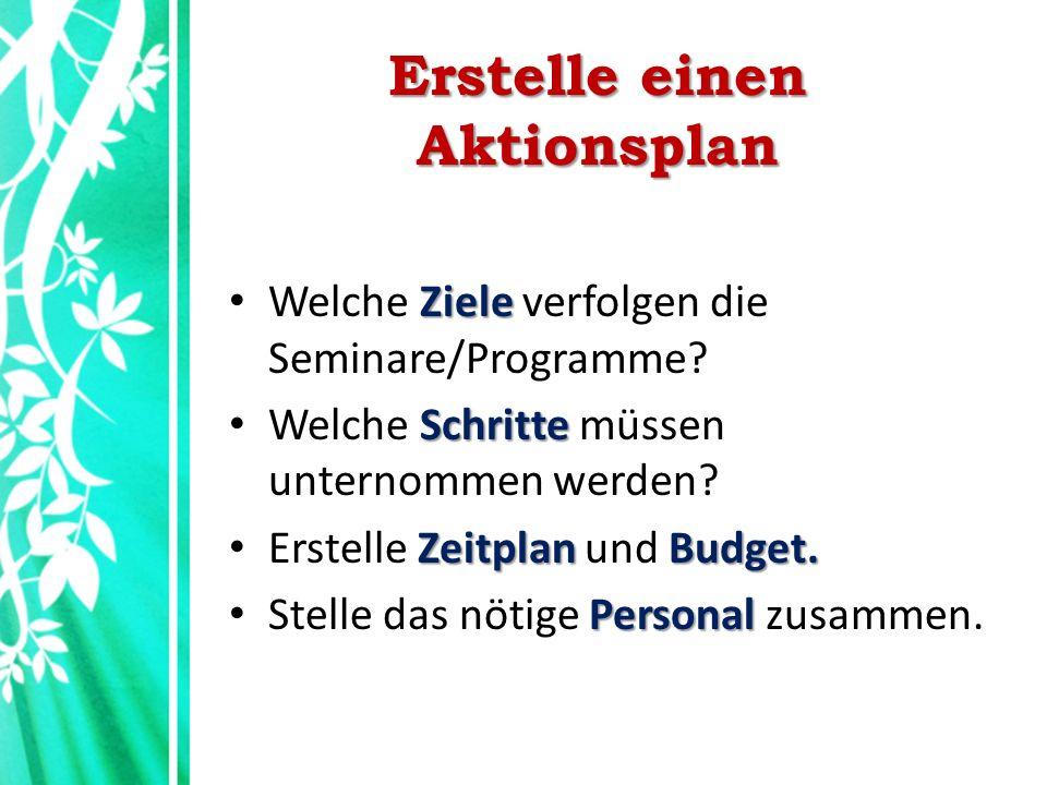 Erstelle einen Aktionsplan Ziele Welche Ziele verfolgen die Seminare/Programme.